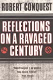 Reflections on a Ravaged Century, Robert Conquest, 0393320863