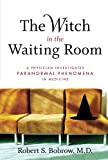 The Witch in the Waiting Room, Robert S. Bobrow, 1560258144
