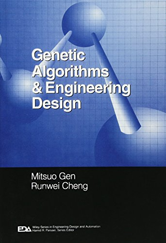 Genetic Algorithms and Engineering Design (Engineering Design and Automation) by Mitsuo Gen