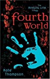 Fourth World, Kate Thompson, 158234650X