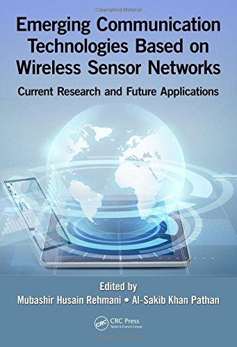 Emerging Communication Technologies Based on Wireless Sensor Networks: Current Research and Future Applications