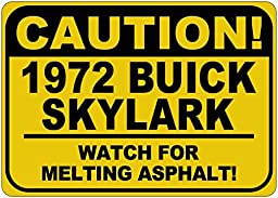 1972 72 BUICK SKYLARK Caution Melting Asphalt Sign - 10 x 14 Inches