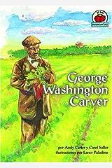 George Washington Carver (Yo Solo: Biografías/on My Own Biography) (Spanish Edition)
