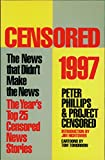 Censored 1997: The Year's Top 25 Censored Stories (Censored: The News That Didn't Make the News -- The Year's Top 25 Censored Stories)