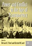 Power and Conflict in the Age of Transparency, , 0312229372