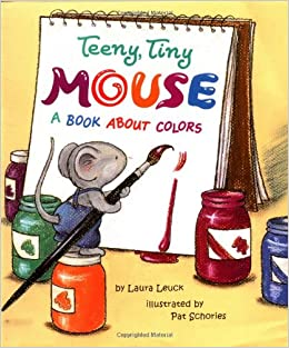 Amazon.com: Teeny, Tiny Mouse: A Book About Colors (9780816745470 ...