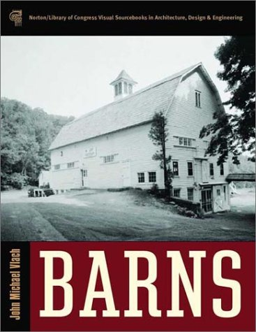 Barns (Library of Congress Visual Sourcebooks)