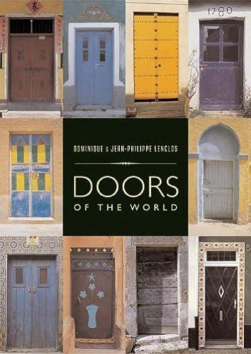 Doors of the World Dominique Lenclos Jean-Philippe Lenclos 9780393731873 Amazon.com Books & Doors of the World: Dominique Lenclos Jean-Philippe Lenclos ...