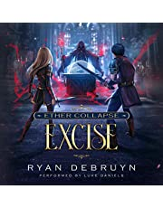 Excise (A Post-Apocalyptic LitRPG): Ether Collapse, Book 2