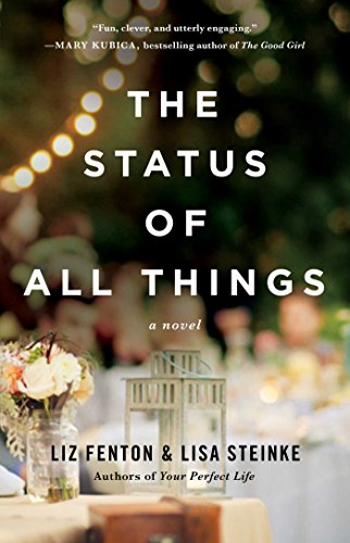 The Status of All Things: A Novel by [Fenton, Liz, Steinke, Lisa]