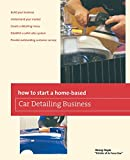 img - for How to Start a Home-based Car Detailing Business (Home-Based Business Series) book / textbook / text book