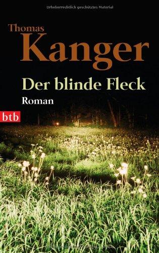 Der blinde Fleck: Roman