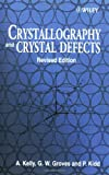 Crystallography and Crystal Defects, Kelly, Anthony and Groves, G. W., 0471720445