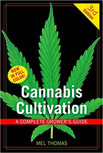 Cannabis cultivation: a complete grower's guide: amazon. Co. Uk: mel.