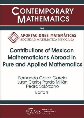 Contributions of Mexican Mathematicians Abroad in Pure and Applied Mathematics (Contemporary Mathematics)