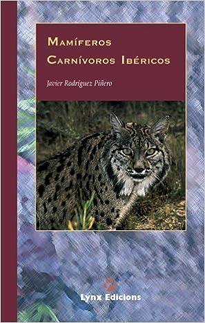 Mamíferos Carnívoros Ibéricos Descubrir la Naturaleza: Amazon.es: Rodríguez Piñero, Javier: Libros