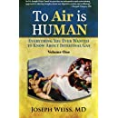 To 'Air' is Human: Everything You Ever Wanted to Know About Intestinal Gas, Volume One