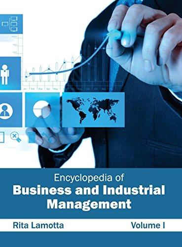 Encyclopedia of Business and Industrial Management: Volume I Rita Lamotta