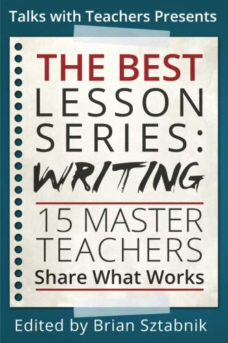 The Best Lesson Series: Writing: 15 Master Teachers Share What Works (Volume 2)