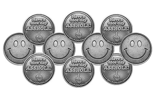 (ZFG Inc. Have a Nice Day Asshole Smiley Face Novelty Coin, Antiqued & Lacquered Silver Color, 10-Pack of Coins)