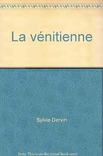 La Vénitienne  : roman, Dervin, Sylvie