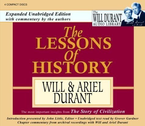 The Lessons of History Unabridged Edition by Durant, Will, Durant, Ariel published by AudioGO (2004) Audio CD