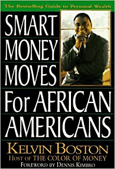 Book Smart money moves for african-americans by Kelvin Boston (1997-01-01)