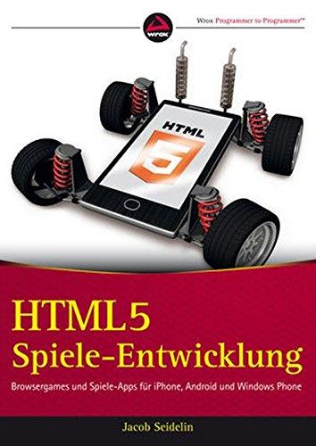 HTML5-Spieleentwicklung: Browsergames und Spiele-Apps für iPhone, Android und Windows Phone Taschenbuch – 10. Januar 2013 Jacob Seidelin Gerhard Franken Wiley-VCH 3527760318