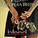 Blend Hörbuch von Georgia Beers Gesprochen von: Paige McKinney