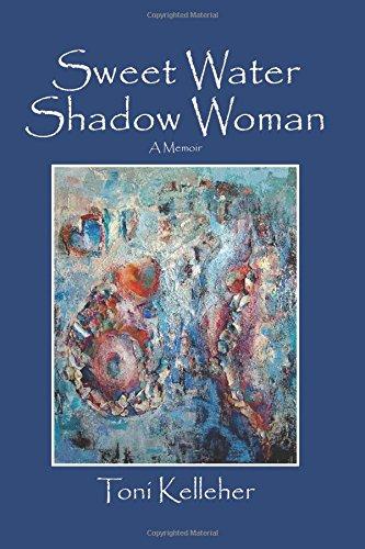 Read Online Sweet Water Shadow Woman: A Memoir ebook