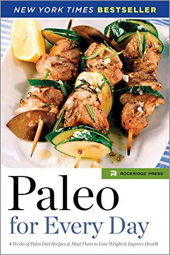 Amazon Paleo For Every Day 4 Weeks Of Paleo Diet Recipes