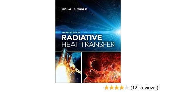 radiative heat transfer michael f modest 9780123869449 amazon rh amazon com Examples of Conduction Heat Heat Energy by Conduction