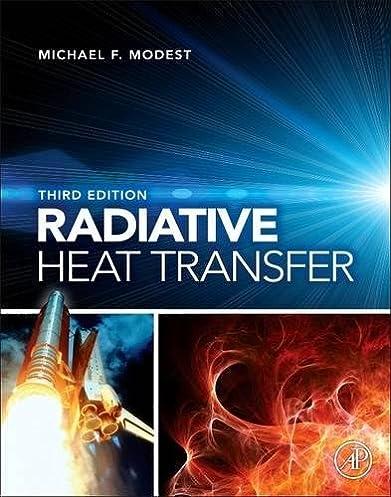 radiative heat transfer michael f modest 9780123869449 amazon rh amazon com Heat Tranfer Examples of Radiation Heat