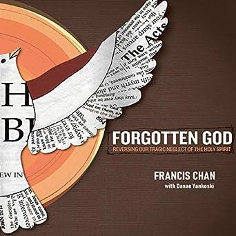 Forgotten God - Reversing Our Tragic Neglect of the Holy Spirit