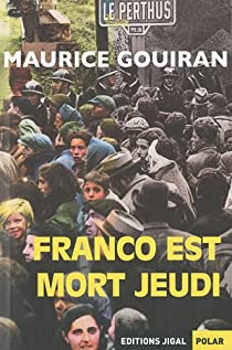 Franco est mort jeudi par Gouiran