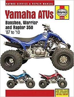 Amazon.com: Yamaha ATVs Banshee, Warrior and Raptor 350 '87 to '10 (Haynes  Service & Repair Manual) (9781620921562): Editors of Haynes Manuals: BooksAmazon.com