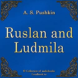 Ruslan and Ludmila [Russian Edition]