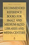 Recommended Reference Books for Small and Medium-Sized Libraries and Media Centers 2011, , 1598849158