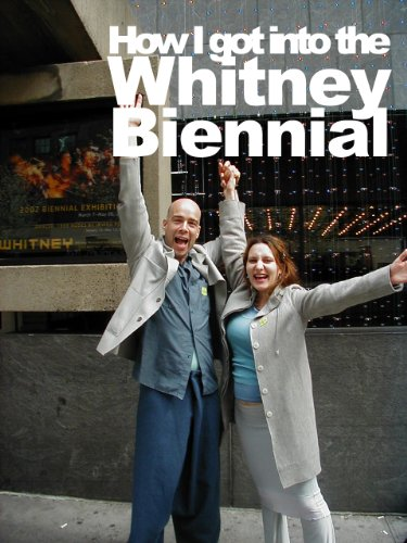 How I got into The Whitney Museum Biennial Exhibition