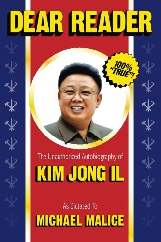 Dear Reader: The Unauthorized Autobiography of Kim Jong Il PDF