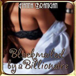 Blackmailed by a Billionaire Audiobook