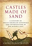 img - for Castles Made of Sand: A Century of Anglo-American Espionage and Intervention in the Middle East book / textbook / text book