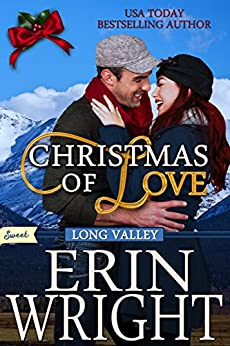 Christmas of Love: A SWEET Holiday Western Romance Novella (SWEET Long Valley Book 5) by [Wright, Erin]