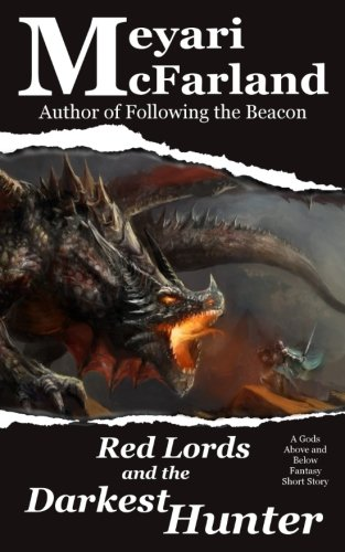 Download Red Lords and the Darkest Hunter: A Gods Above and Below Fantasy Short Story (Volume 11) PDF