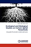 Ecological and Biological Studies on Certain Aphid Parasitiods, Ahmed Amin Ahmed Saleh, 3847342932