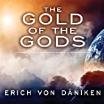 The Gold of the Gods | Erich von Daniken