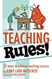 img - for Teaching Rules!: 52 ways to achieve teaching success book / textbook / text book