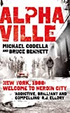 Alphaville: New York, 1988: Welcome to Heroin City by Michael Codella (Unabridged, 4 Feb 2011) Paperback