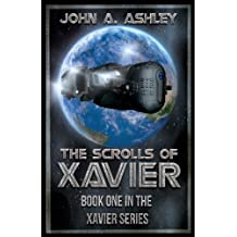 The Scrolls of Xavier (Military Science Fiction/Adventure--Xavier Series Book 1)