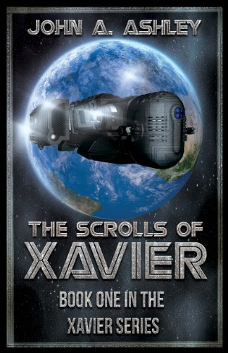 Book: The Scrolls of Xavier by John A. Ashley